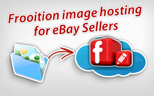Frooition image hosting for eBay sellers