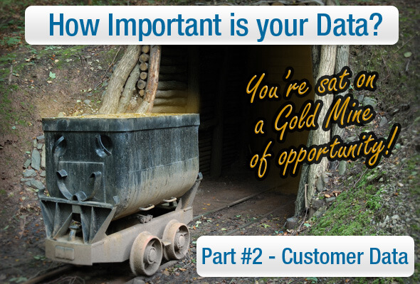Customer Data – A Gold Mine of opportunity!