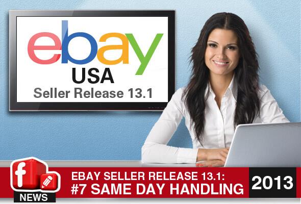 eBay.com Seller Release 13.1:: Introduction of Same Day Handling