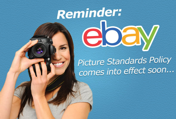 eBay's Picture Standards Policy comes into effect soon…