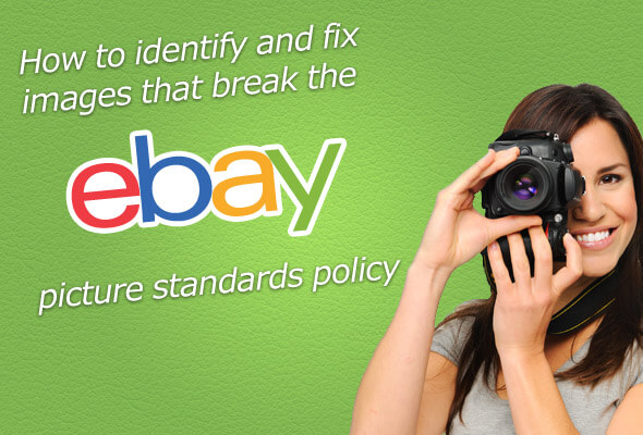 How to identify and fix images that break eBay's picture standards policy