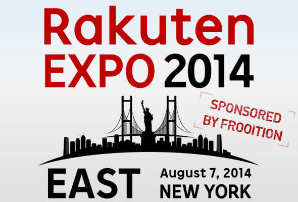 Rakuten Expo East 2014 August 7th – Frooition are sponsoring!