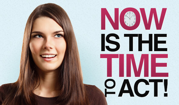 NOW is the time to act…
