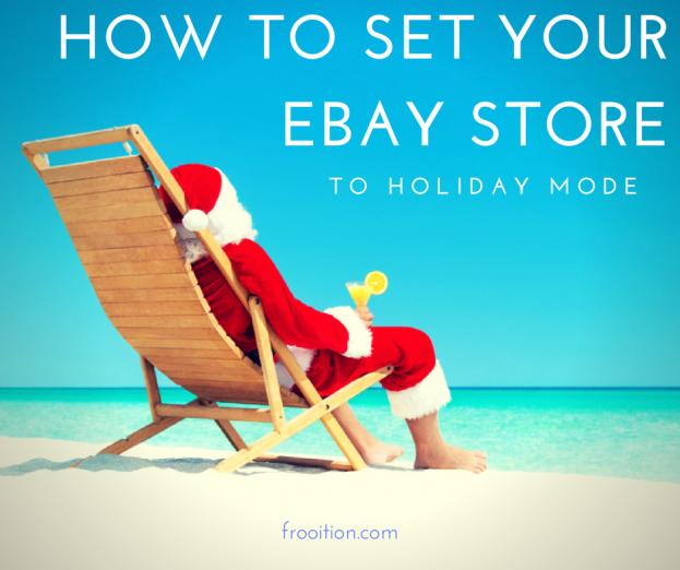 Set eBay store to holiday mode