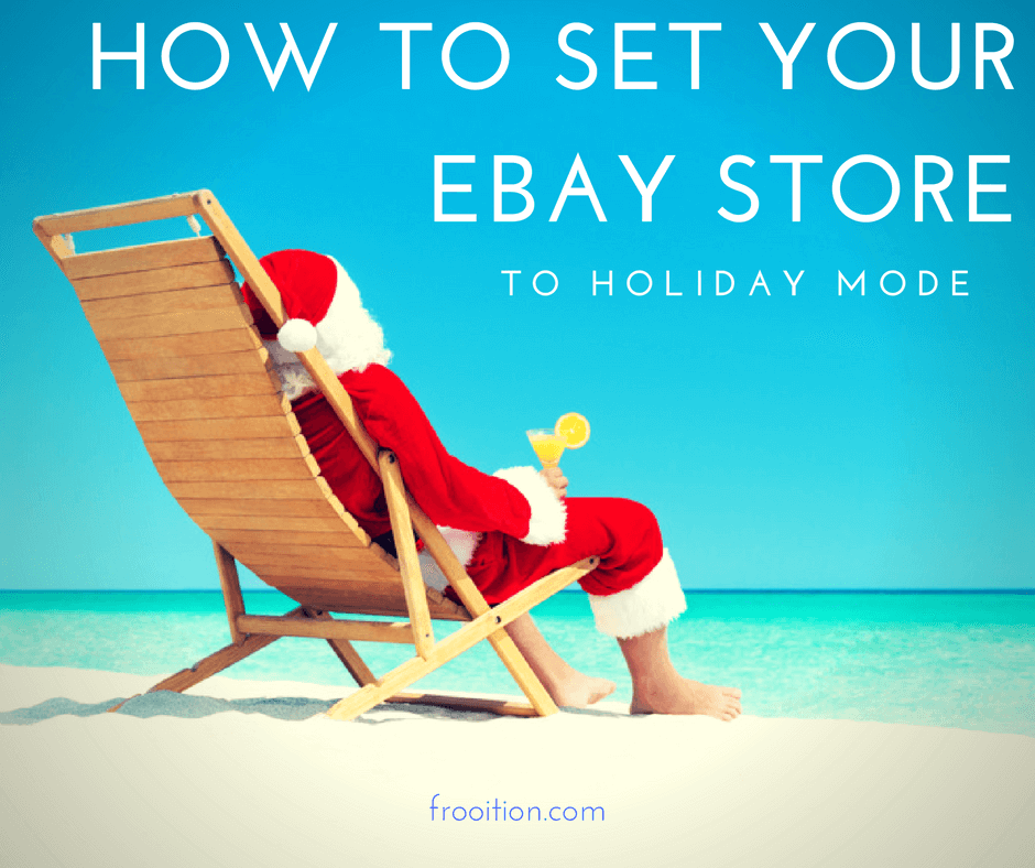 Set eBay store to holiday mode