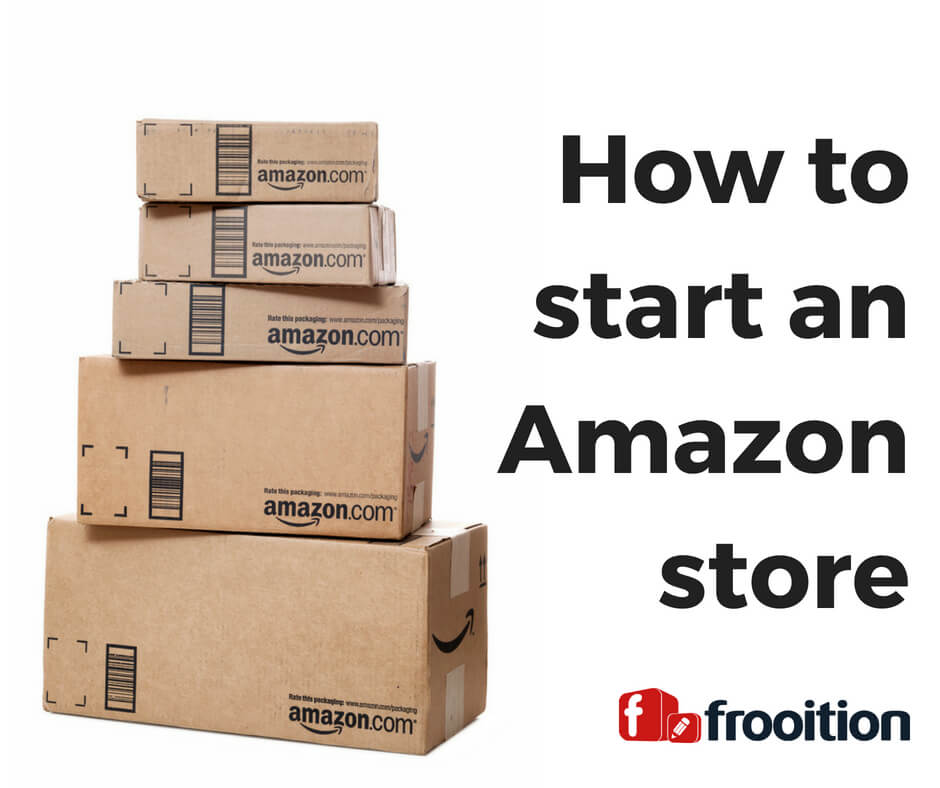 How to start an Amazon store
