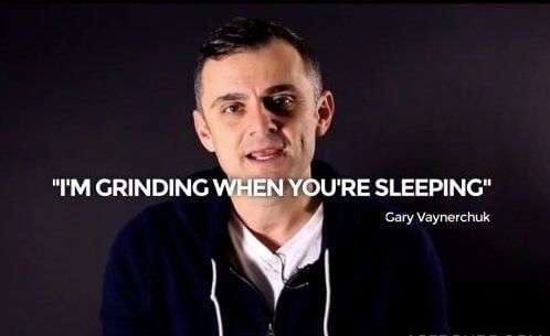 Gary Vaynerchuk Grind